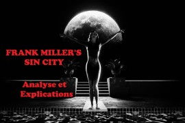 Dossier Sin City : explications et analyses pour mieux comprendre les adaptations cinés !