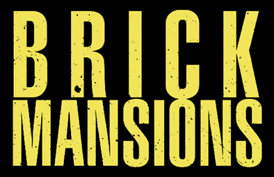 BRICK MANSIONS FILM
