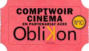 Comptwoir_cinema_selection_tweet_Oblikon_10