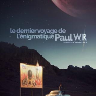 Le Dernier Voyage de l'énigmatique Paul W.R. [Court métrage]
