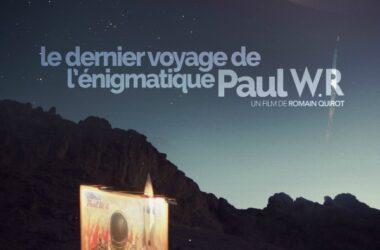 Dernier Voyage de l'énigmatique Paul W.R_Romain Quirot